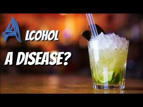 Alcohol A Disease! Very Informative Video 2017