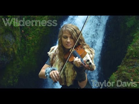Wilderness - Taylor Davis (Original Song)