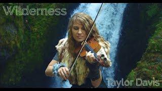 Wilderness - Taylor Davis (Original Song)