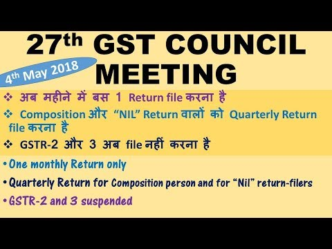 27th GST Council Meting, Single monthly return for all