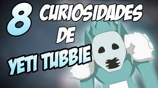 8 Curiosidades de Yeti Tubbie | SlendyTubbies