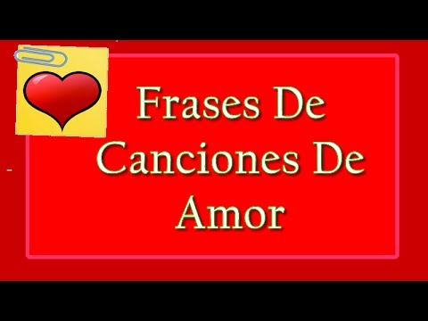 Frases De Canciones De Amor Youtube