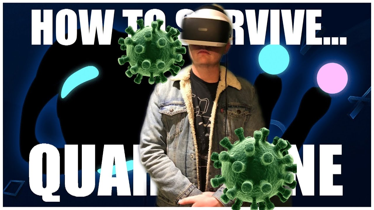 SURVIVING A QUARANTINE... USING VR