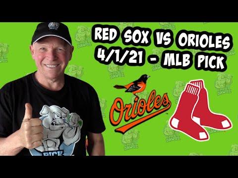 Boston Red Sox vs Baltimore Orioles 4/1/21 MLB Pick and Prediction MLB Tips [Betting Pick]