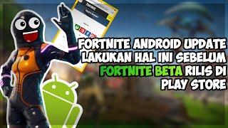 Fortnite Android Update Sebaiknya Kalian Lakukan Hal Ini Dulu Sebelum Beta Rilis Di Playstore