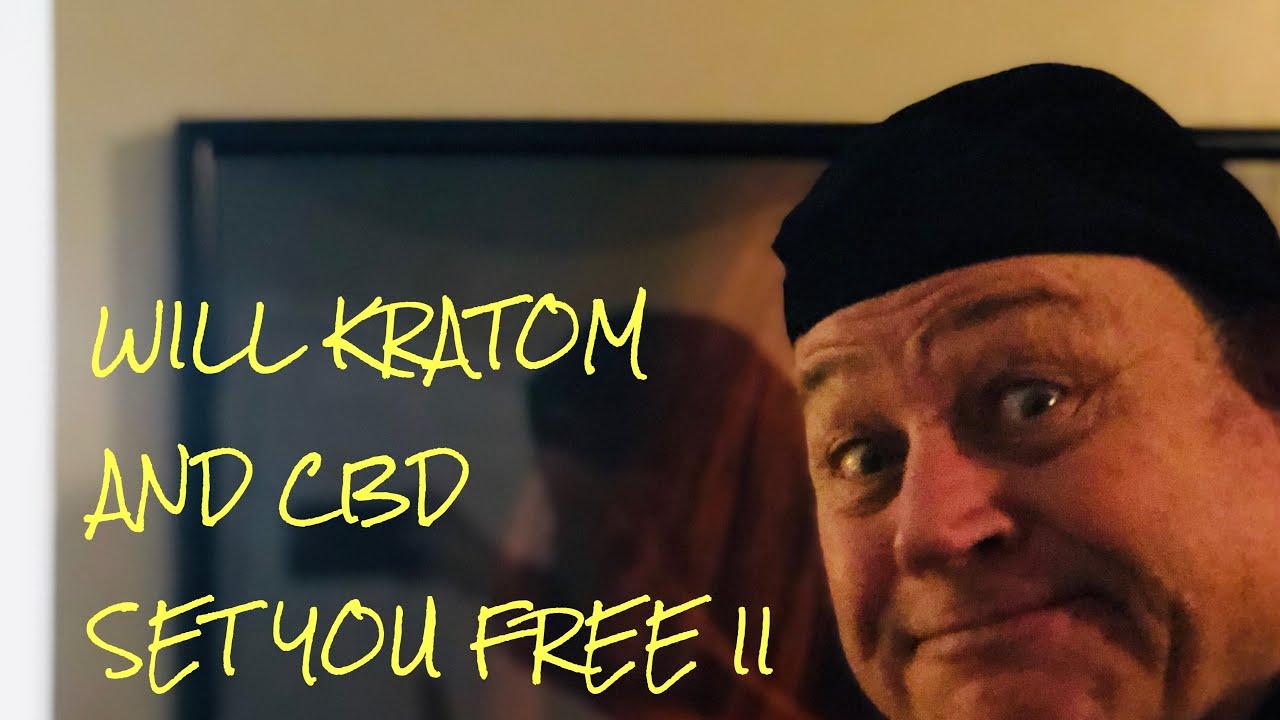 Will Kratom And CBD Set You Free II