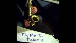 Fly Me to Polaris - Alto Sax (cover)