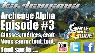 Archeage - Alpha (EU) Episode #3 Classes,Crafts, Métiers