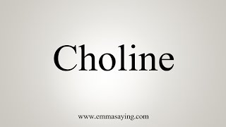 How To Say Choline