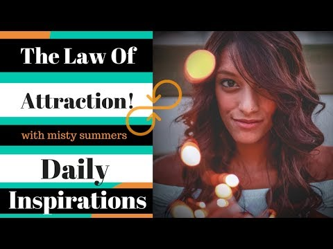 The Law Of Attraction Explained In Simple Terms - Daily Inspiration