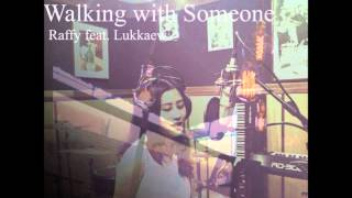 Walking with Someone - Raffy feat. Lukkaew (Official Audio)