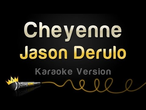 Jason Derulo - Cheyenne (Karaoke Version)