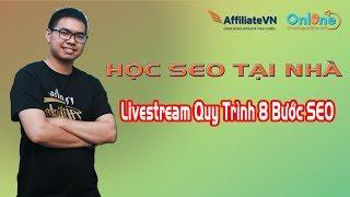 HỌC SEO TẠI NHÀ | Livestream Chia Sẽ Quy Trình 8 Bước SEO Cơ Bản Dành Cho Người Mới Làm SEO
