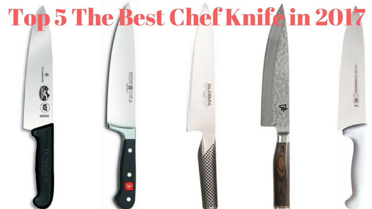 top 5 the best chef knife in 2017 best chef knife review - Best Kitchen Knife