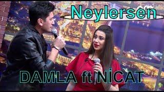 DAMLA ft NİCAT - Neylersen (duet) 2018