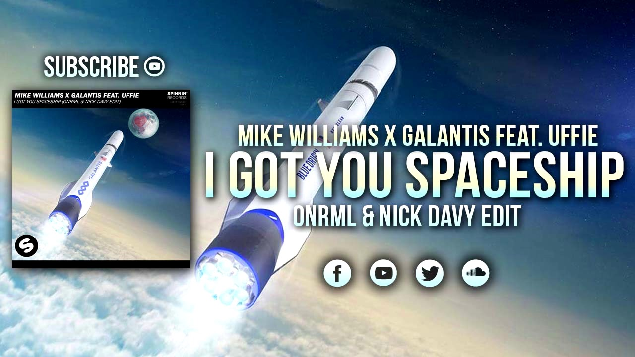 Download Mike Williams x Galantis Feat. Uffie - I Got You Spaceship (ONRML & Nick Davy Edit)