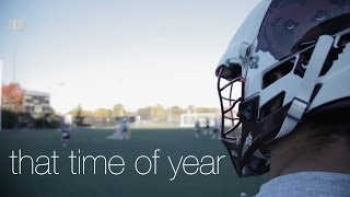 That Time of Year : Lacrosse