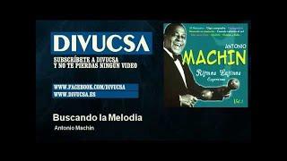 Antonio Machin - Buscando la Melodia