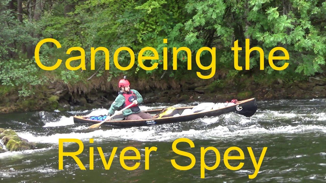 Canoe descent of the River Spey, rapids, bushcraft ...