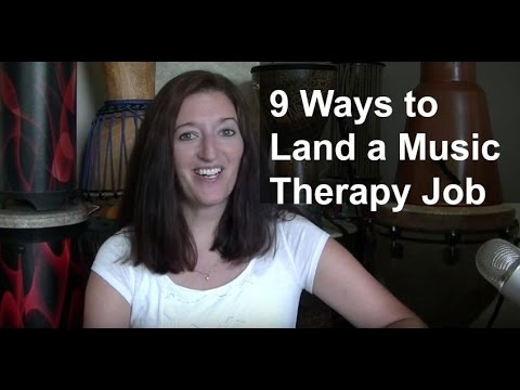 Wanna Music Therapy Job? Here are 9 ways to get one!