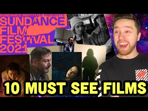 10 MUST SEE FILMS AT SUNDANCE 2021