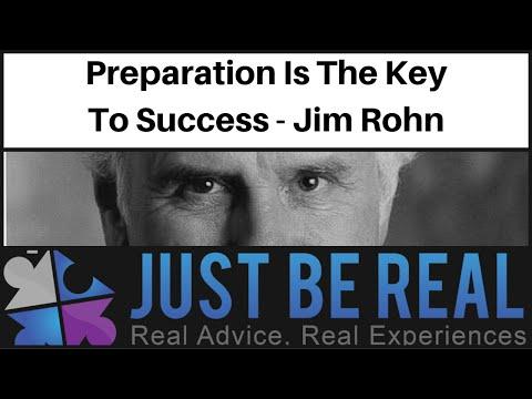 Preparation Is The Key To Success - Jim Rohn