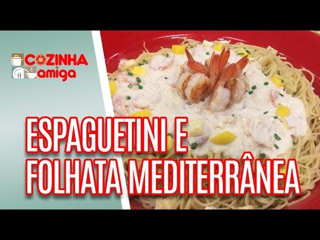 Espaguetini com queijo brie + Folhata Mediterrânea  - Giuliana Giunti | Cozinha Amiga (10/12/18)