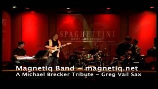 Greg Vail with the Magnetiq Band – Tenor Sax Brecker Cover – Pools – Steps Ahead