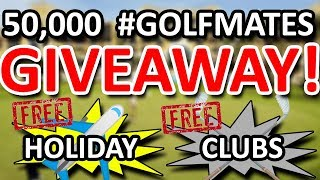 50K GIVEAWAY GOLF CLUBS AND A GOLF HOLIDAY MUST GO