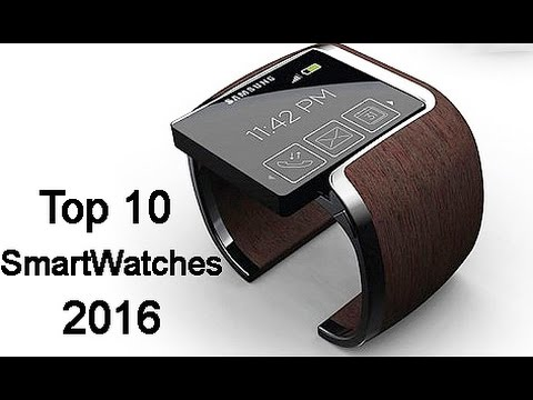 Top 10 Smartwatches 2016 New Feature!
