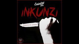 Eminent Fam - quotInkunziquot Prod by ZiPheko