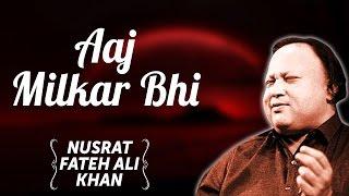 Aaj Milkar Bhi | Nusrat Fateh Ali Khan Songs | Songs Ghazhals And Qawwalis