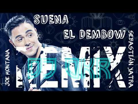 Suena El Dembow - JOEY MONTANA (Remix by Dj OKR ) (ORIGINAL REMIX) ft Sebastián Yatra