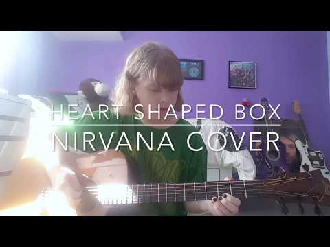 Heart Shaped Box - Nirvana Cover