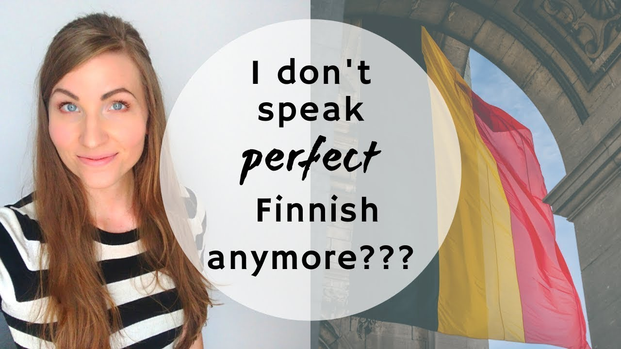 Learn Finnish by listening! Living abroad has changed me