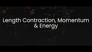 SPH4U/Grade 12 Physics: 11.7-11.8 Length Contraction, Momentum and Energy