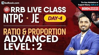 RRB NTPC 2019 | RRB JE Classes Day 4 | Advanced Ratio & Proportion for RRB Part 2 | Live Math Class