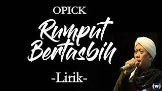 Opick - Rumput Bertasbih Lirik   Rumput Bertasbih - Opick Lyrics
