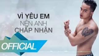 Vì Yêu Em Nên Anh Chấp Nhận (Cao Thái Sơn )- Nhạc Chipmunks