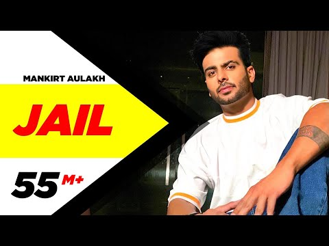 Mankirt Aulakh: Jail Official Song | Feat...