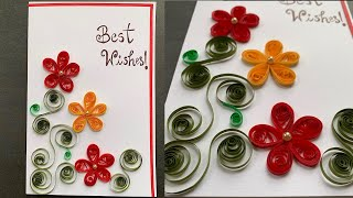 Easy Paper Quilling Floral Greeting Card - Quick DIY