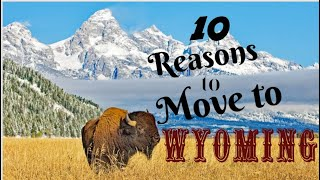 10 Reason to Move To Wyoming