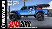 SEMA 2019 Jeep Gladiator Truck and JL Wrangler Products Accessories WAYALIFE Pre Show Coverage Day 1