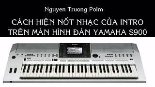 Cách hiện nốt nhạc của intro trên màn hình đàn Yamaha S900