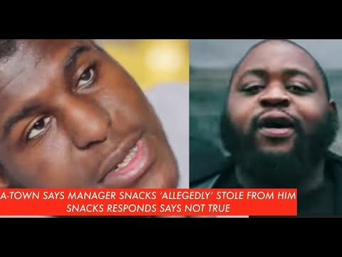 A-Town CALLS OUT Former Manager 'Snacks'  (allegedly) STEALING Money, Snacks Responds to A-Town