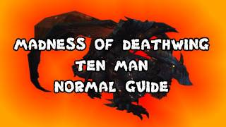 Madness of Deathwing 10 Man Normal Dragon Soul Guide - FATBOSS