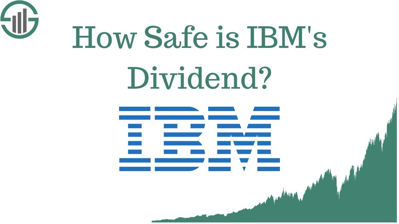 IBM Stock - How Safe is IBM's Dividend?