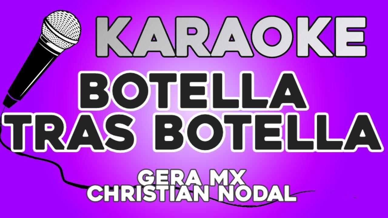 KARAOKE (Botella tras botella - Gera MX, Christian Nodal)