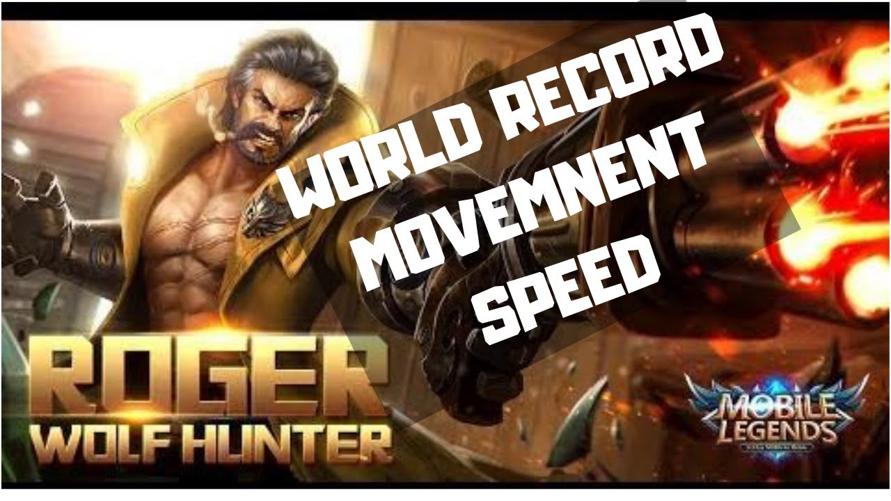 World Record Movement Speed Of Roger In Mobile Legends