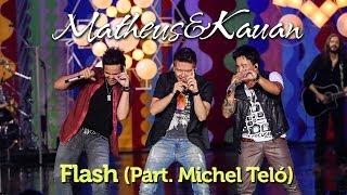 Matheus & Kauan - Flash - Part. Esp. Michel Teló - [DVD Mundo Paralelo] (Clipe Oficial)